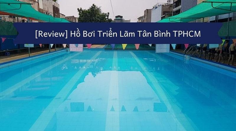 Review Hồ bơi Triển Lãm