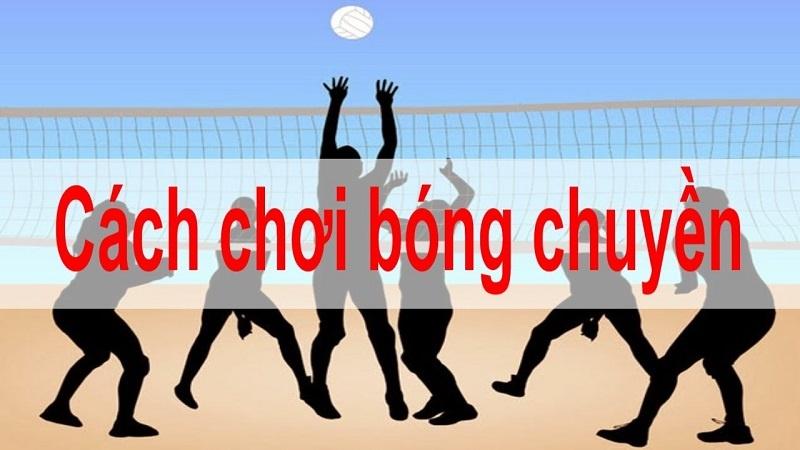 Cach Choi Bong Chuyen